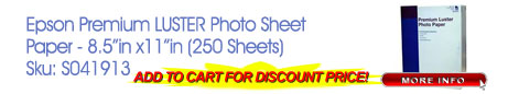 Epson Premium LUSTER Photo Sheet - CLICK HERE Only $109.99