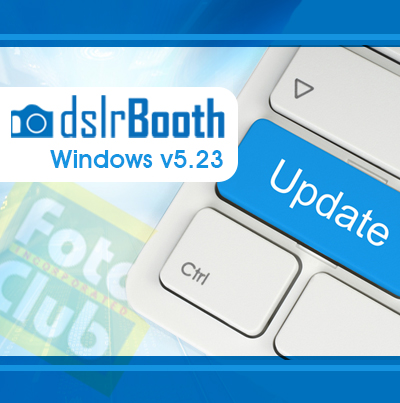 FotoClub Inc - New Windows: 5 23 Update for dslrBooth!